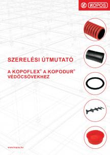 Szerelési útmutató a KOPOFLEX® a KOPODUR® védőcsövekhez